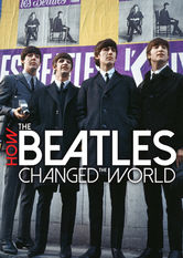 How the Beatles Changed the World Netflix ES (España)