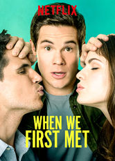 When We First Met Netflix ES (España)